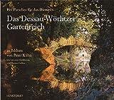 Das Dessau-Wörlitzer Gartenreich: Ein Paradies für das Diesseits - Thomas Gallien