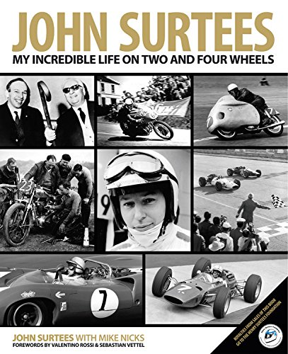 John Surtees: My Incredible Life on Two and Four Wheels por John Surtees