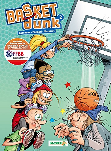 Basket Dunk - Tome 2 Nouvelle édition