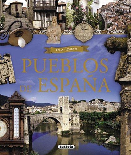 Atlas ilustrado de pueblos de España por Susaeta Ediciones S A