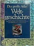 Der große Atlas Weltgeschichte (Orbis). Von der Altsteinzeit bis zur Gegenwart -
