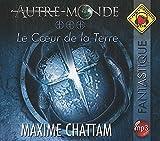 Autre-Monde Tome 3 : Le Coeur de la Terre. 1 CD audio MP3
