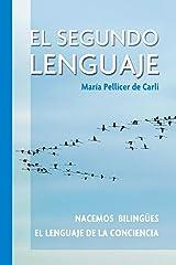 El Segundo Lenguaje.: Nacemos bilingues. El lenguaje de la conciencia. Tapa blanda
