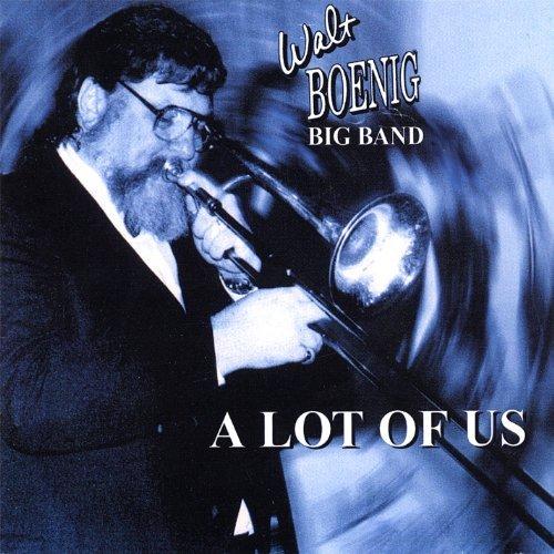a-lot-of-us-by-walt-boenig-big-band-2003-03-25