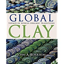 Global Clay: Themes in World Ceramic Traditions (English Edition)