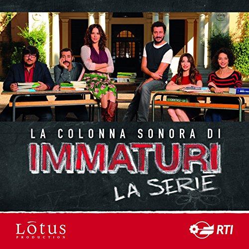 Immaturi - La serie (Colonna s...