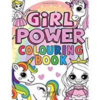 Girl Power Colouring Book: For Kids Aged 4-8