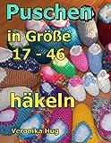 Puschen häkeln: in Größe 17 - 46 (German Edition)
