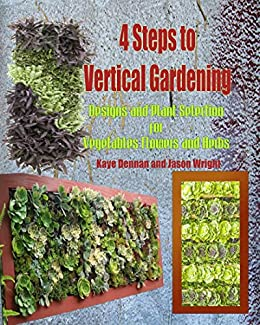4 Steps To Vertical Gardening Designs And Plant Selection