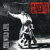 Songtexte von Slaughter - The Wild Life