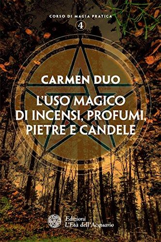 L'uso magico di incensi, profumi, pietre e candele (corso di magia pratica)