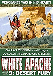 White Apache 9: Desert Fury (A White Apache Western)