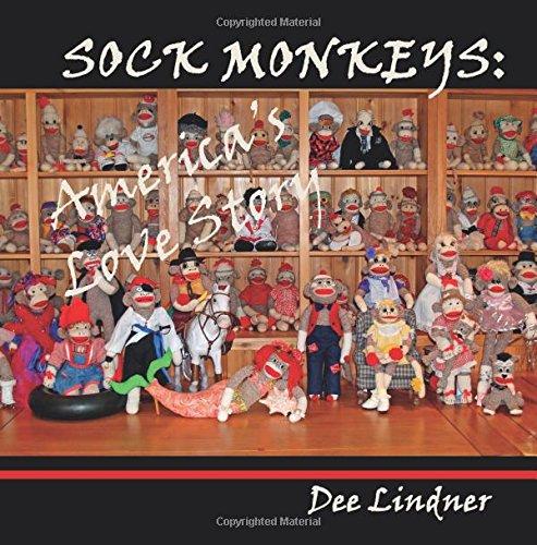 Sock Monkeys: America's Love Story (Sock Monkey Handwerk)