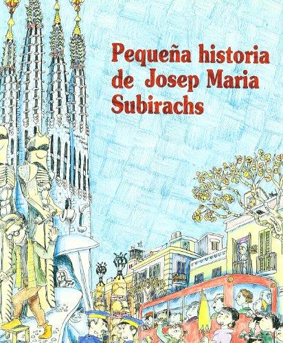 Pequeña historia de Subirachs (Pequenas historias/ Short Stories) por Maite Sarro