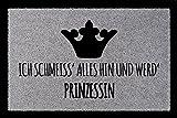 SCHMUTZMATTE Fußmatte ICH SCHMEISS ALLES HIN UND WERD PRINZESSIN 60x40 cm Frau Hellgrau