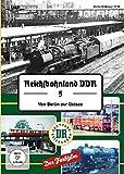 Reichsbahnland DDR Vol. 5 - Von Berlin an die Ostsee in Farbe