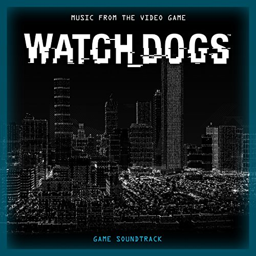 Watch Dogs (Music from the Vid...