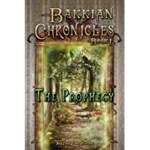 The Prophecy (Bakkian Chronicles Book 1)