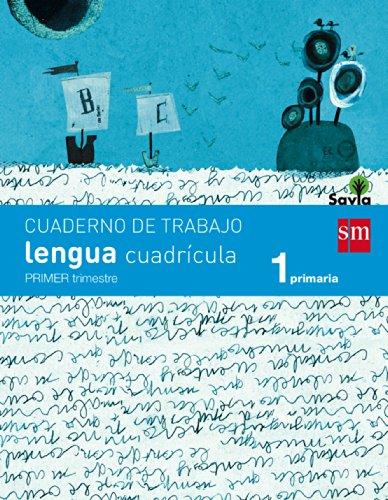 Savia, Lengua, 1 Educación Primaria. 1 trimestre. Cuaderno (cuadrícula) por Rosa Modrego Tejada