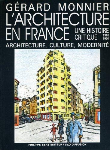 L'architecture en France : une histoire critique, 1918-1950 par Gérard Monnier (Broché)
