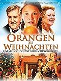 Orangen zu Weihnachten - Eine klassisch-schöne Weihnachtsgeschichte