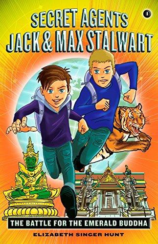 Secret Agents Jack and Max Stalwart: Book 1: The Battle for the Emerald Buddha: Thailand por Elizabeth Singer Hunt