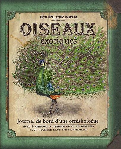 Explorama : Oiseaux exotiques. Journal de bord d'une ornithologue par Nancy Honovich