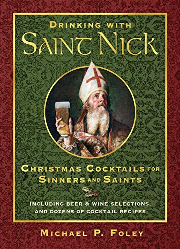 Nick: Christmas Cocktails for Sinners and Saints ()