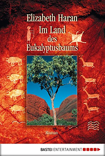 Im Land des Eukalyptusbaums: Roman