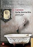 """OBRAS COMPLETAS I. CUENTOS / """"Varia Invención"""": 1 (Letras Mexicanas)"""