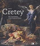 Louis Cretey - Un visionnaire entre Lyon et Rome