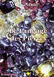 Telecharger Livres Le Langage des Pierres (PDF,EPUB,MOBI) gratuits en Francaise