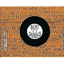 Beat Stories: Mit Originalbeiträgen von Alex Capus, Frank Goosen, Silvio Huonder, Thomas Kraft, Tanja Langer, Albert Ostermaier, Roland Spiegel, Jan Weiler und Originaleinspielungen