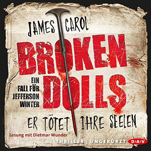 Buchseite und Rezensionen zu 'Broken Dolls: Er tötet ihre Seelen (Jefferson Winter 1)' von James Carol