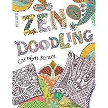 Zen Doodling by Carolyn Scrace (2013-04-01)