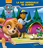 Telecharger Livres PAT PATROUILLE La Pat Patrouille va camper (PDF,EPUB,MOBI) gratuits en Francaise
