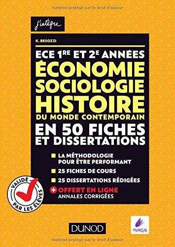 ECE 1 et 2 - Economie, Sociologie, Histoire du monde contemporain en 50 fiches et dissertations par Kévin Besozzi