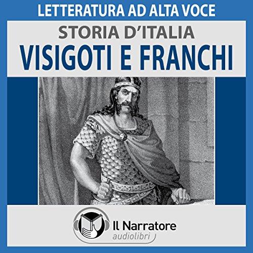 Visigoti e Franchi (Storia d'Italia 15)  Audiolibri
