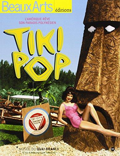 Tiki pop : L'Amérique rêve son paradis polynésien