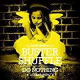 Do Nothing by Buster Shuffle