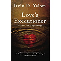 Love's Executioner: & Other Tales of Psychotherapy (English Edition)
