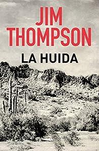 La huida par Jim Thompson