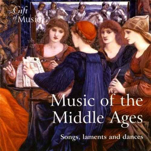 Music of the Middle Ages - Songs, Laments and Dances