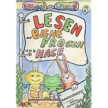 Lesen mit Biene, Frosch und Hase: Lesealter 5 - 7 Jahre (Richtig einfach lesen mit dem Basiskonzept Lesen, Band 1)