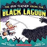 The Gym Teacher from the Black Lagoon (Black Lagoon Picture Books Set 1)