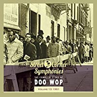 Street Corner Symphonies - The Complete Story of Doo Wop, Vol. 13: 1961