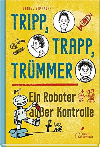 Preisvergleich Produktbild Tripp, Trapp, Trümmer - Ein Roboter außer Kontrolle