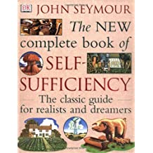 New Complete Book of Self-Sufficiency: The Classic Guide for Realists and Dreamers