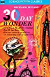 """Armchair fiction presents extra large paperback editions of the best in classic science fiction novels.  """"30 Day Wonder"""" is a great tale in which Aliens comically invade Earth, written by science fiction specialist, Richard Wilson The story revolves ..."""