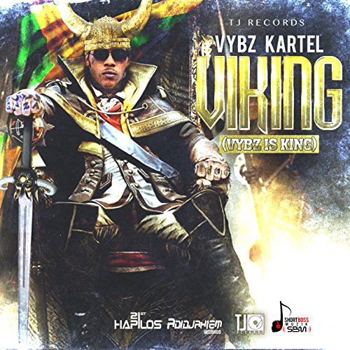 Viking (Vybz Is King) [Explicit]